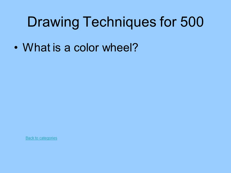 Drawing Techniques for 500 What is a color wheel? Back to categories