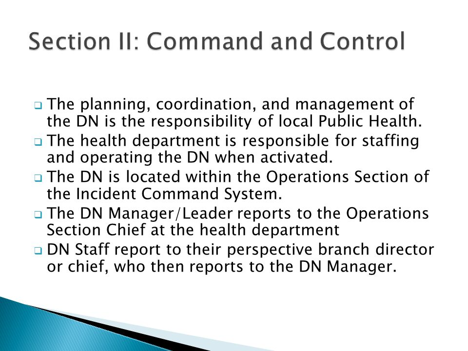  The planning, coordination, and management of the DN is the responsibility of local Public Health.  The health department is responsible for staffi