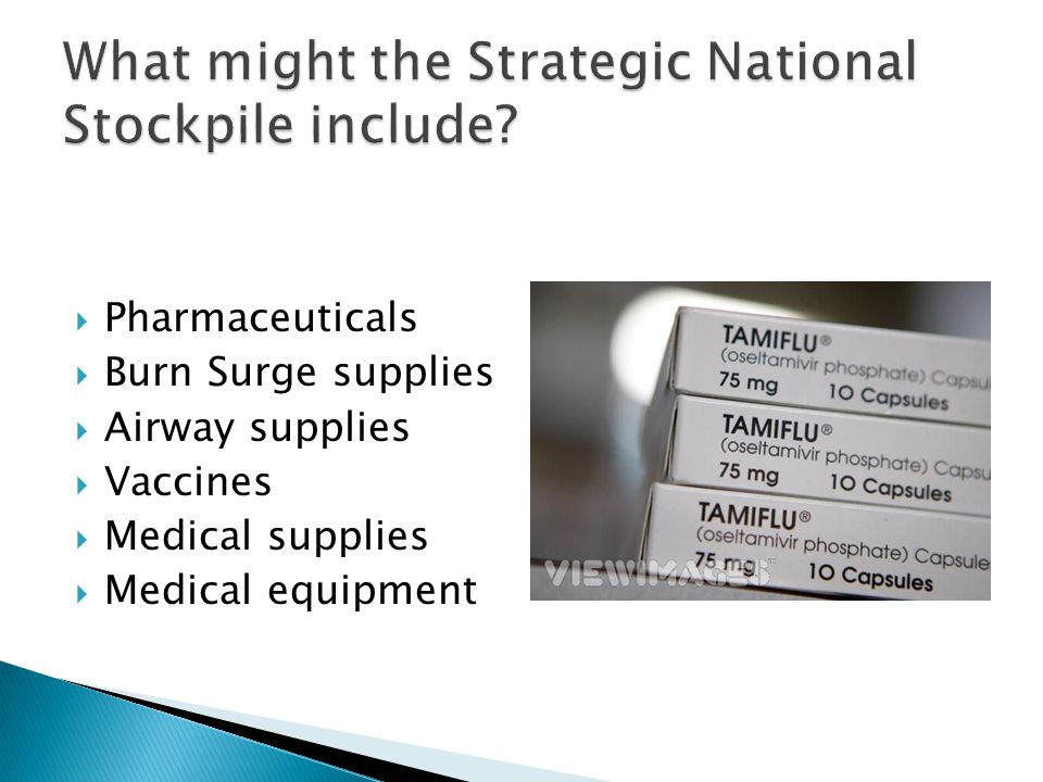  Pharmaceuticals  Burn Surge supplies  Airway supplies  Vaccines  Medical supplies  Medical equipment