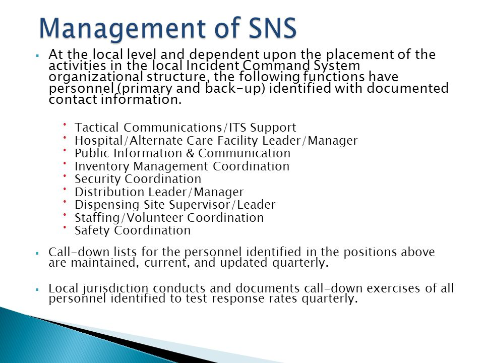  All DN staff will meet to receive Just-in- Time training (prior to receipt of SNS assets)  A Job Action Guideline will be provided for each role, detailing immediate, ongoing, and long-term job duties