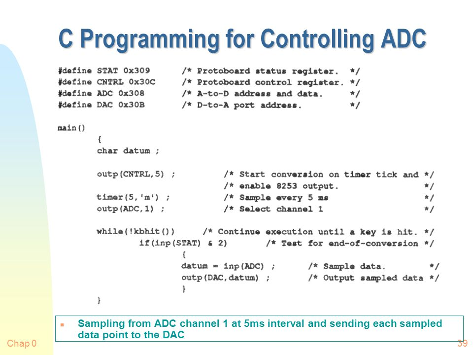 Chap 039 C Programming for Controlling ADC n Sampling from ADC channel 1 at 5ms interval and sending each sampled data point to the DAC