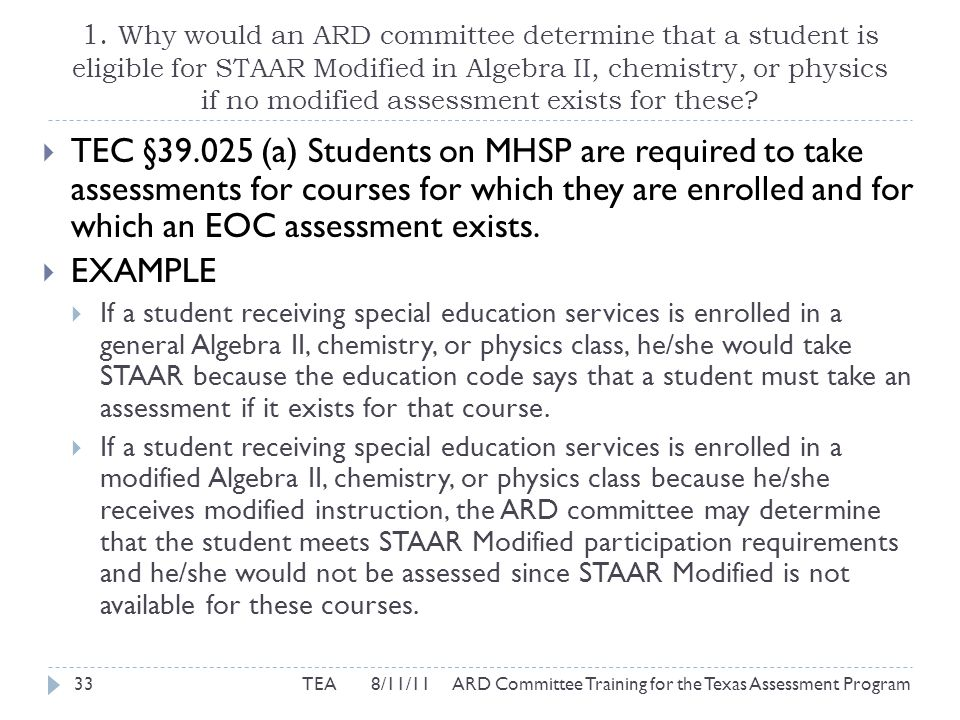 1. Why would an ARD committee determine that a student is eligible for STAAR Modified in Algebra II, chemistry, or physics if no modified assessment e