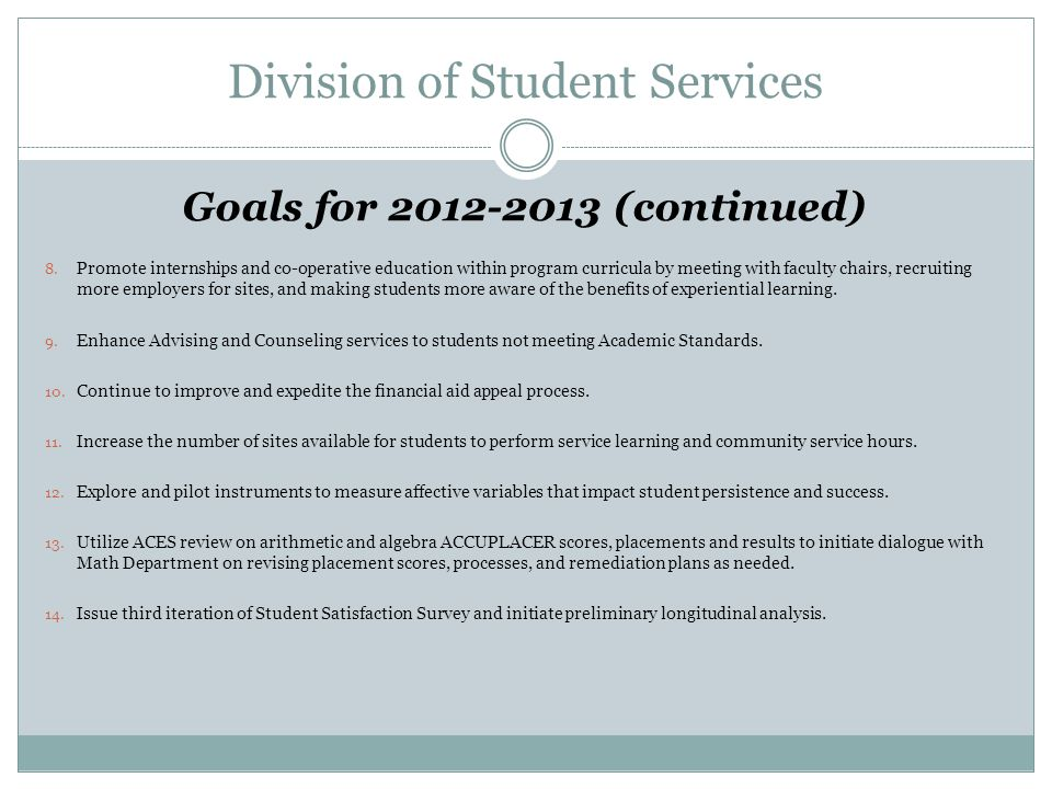 Division of Student Services Goals for 2012-2013 (continued) 8.