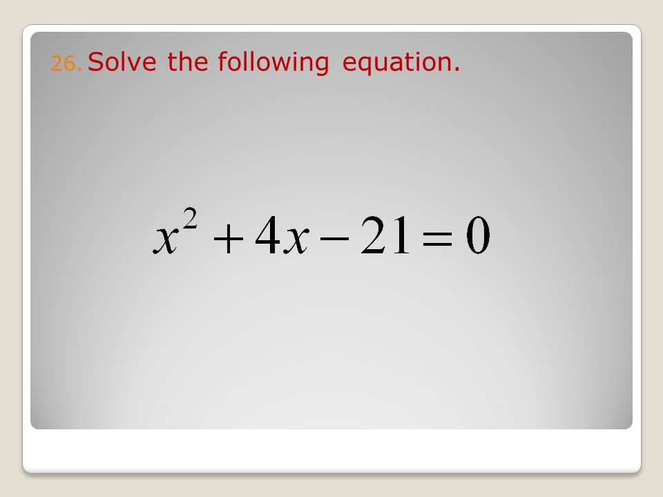 26. Solve the following equation.