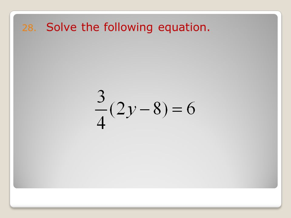 28. Solve the following equation.