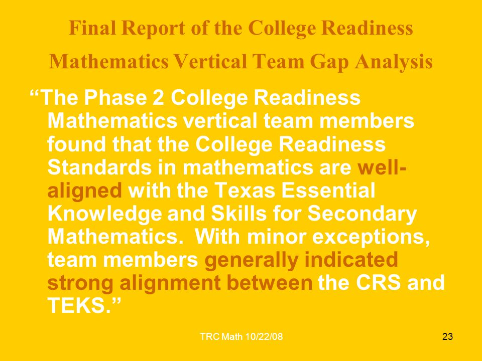 "TRC Math 10/22/0823 Final Report of the College Readiness Mathematics Vertical Team Gap Analysis ""The Phase 2 College Readiness Mathematics vertical t"
