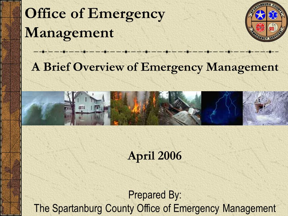 Our Mission To establish policies and procedures which will assure the maximum and most effective utilization of all resources in the county, minimize the loss of life and/or injury to the population, and protect and conserve the resources and facilities in Spartanburg County during emergencies resulting from natural disasters or man induced technological hazards.