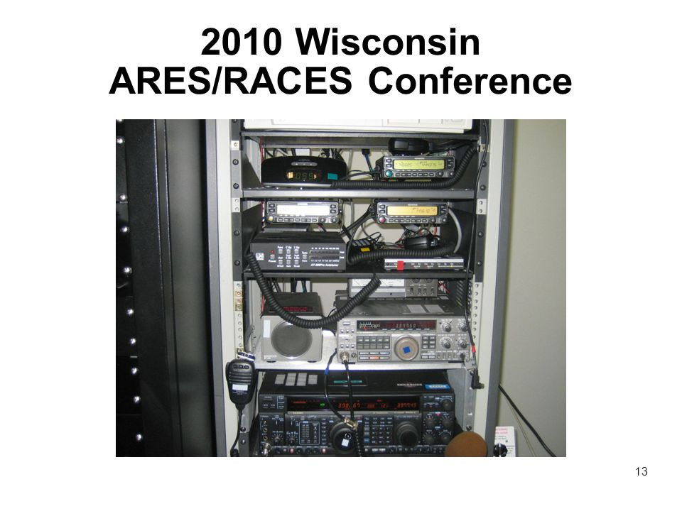 2010 Wisconsin ARES/RACES Conference 13