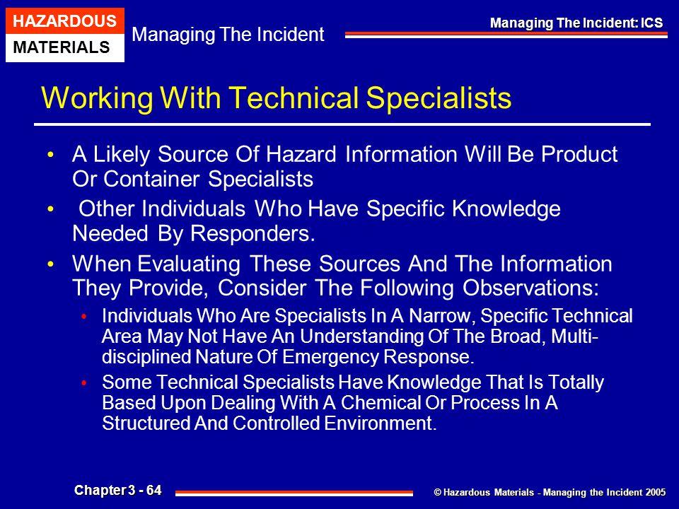 © Hazardous Materials - Managing the Incident 2005 Managing The Incident HAZARDOUS MATERIALS Chapter 3 - 64 Managing The Incident: ICS Working With Te