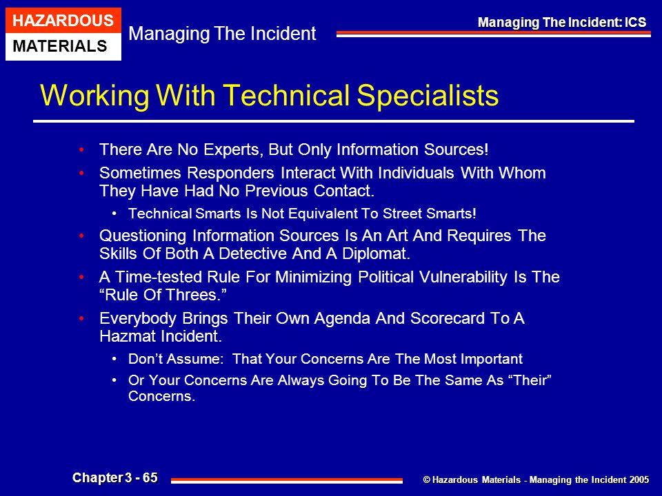 © Hazardous Materials - Managing the Incident 2005 Managing The Incident HAZARDOUS MATERIALS Chapter 3 - 65 Managing The Incident: ICS Working With Te