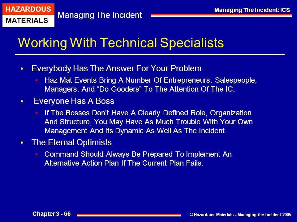 © Hazardous Materials - Managing the Incident 2005 Managing The Incident HAZARDOUS MATERIALS Chapter 3 - 66 Managing The Incident: ICS Working With Te