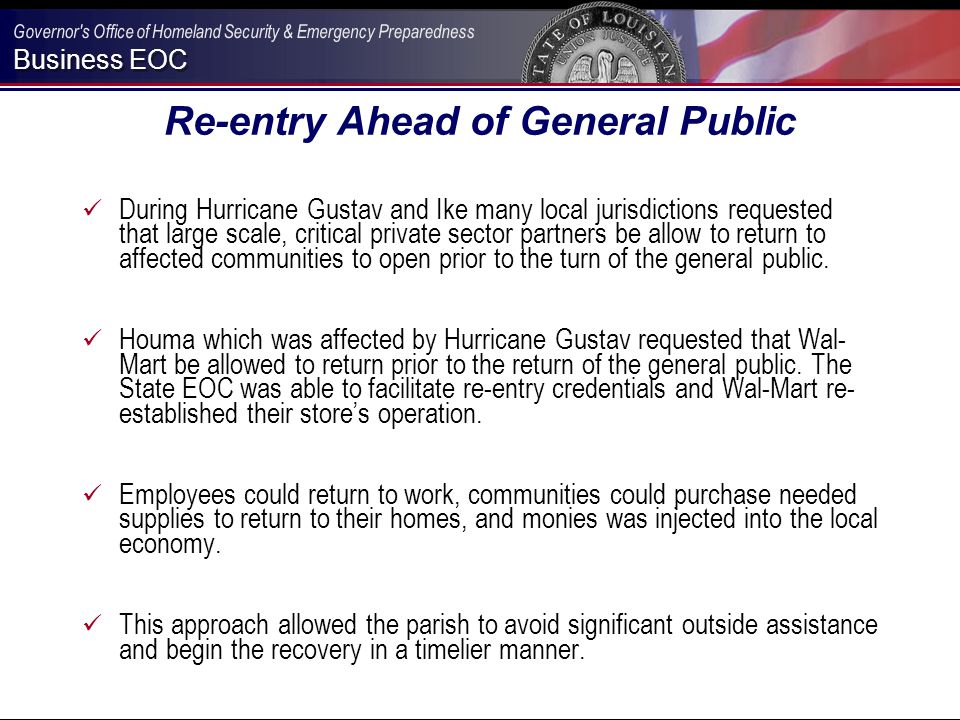 Business EOC Re-entry Ahead of General Public During Hurricane Gustav and Ike many local jurisdictions requested that large scale, critical private se