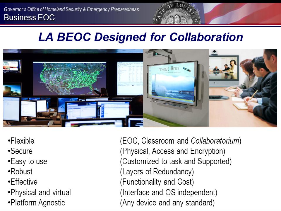 Business EOC LA BEOC Designed for Collaboration Flexible(EOC, Classroom and Collaboratorium ) Secure (Physical, Access and Encryption) Easy to use(Cus