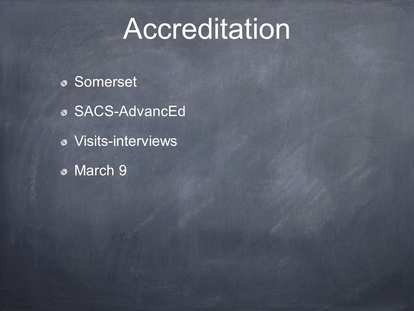 Accreditation Somerset SACS-AdvancEd Visits-interviews March 9