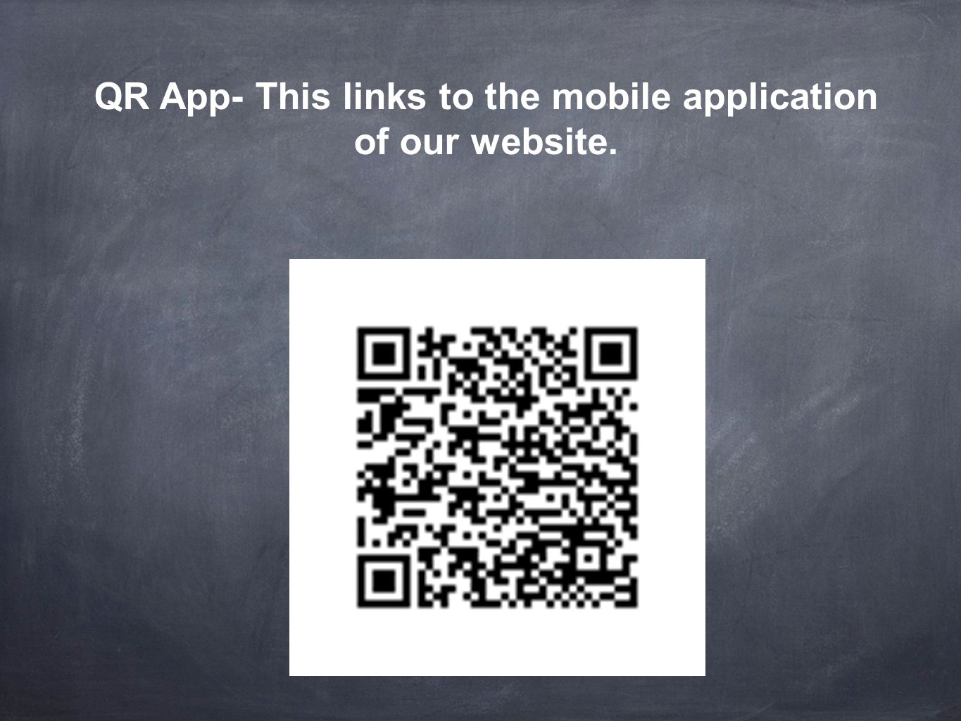 QR App- This links to the mobile application of our website.