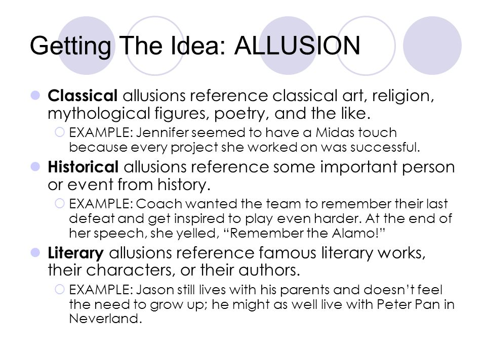 Getting The Idea: ALLUSION Classical allusions reference classical art, religion, mythological figures, poetry, and the like.  EXAMPLE: Jennifer seem