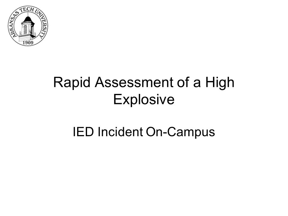 Rapid Assessment of a High Explosive IED Incident On-Campus