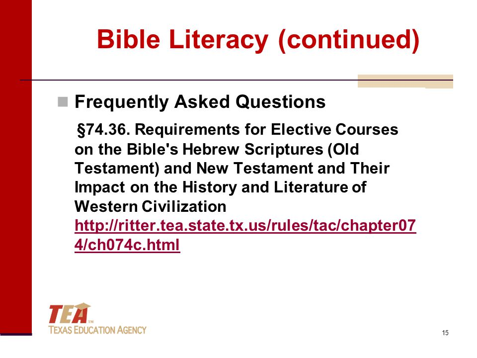 Bible Literacy (continued) Frequently Asked Questions §74.36. Requirements for Elective Courses on the Bible's Hebrew Scriptures (Old Testament) and N