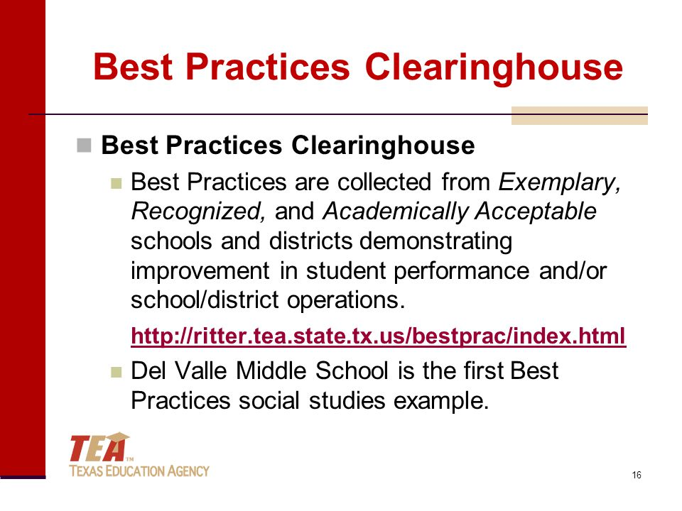 Best Practices Clearinghouse Best Practices are collected from Exemplary, Recognized, and Academically Acceptable schools and districts demonstrating
