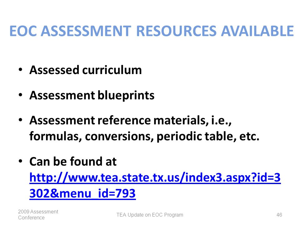 EOC ASSESSMENT RESOURCES AVAILABLE Assessed curriculum Assessment blueprints Assessment reference materials, i.e., formulas, conversions, periodic table, etc.