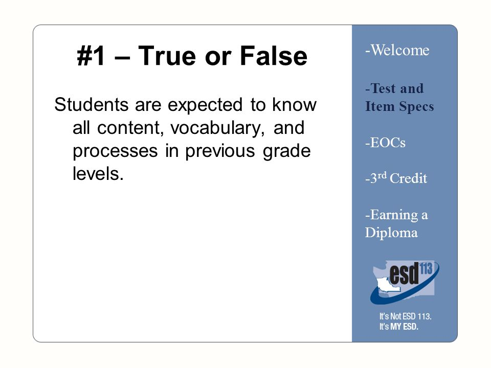 #1 – True or False Students are expected to know all content, vocabulary, and processes in previous grade levels.