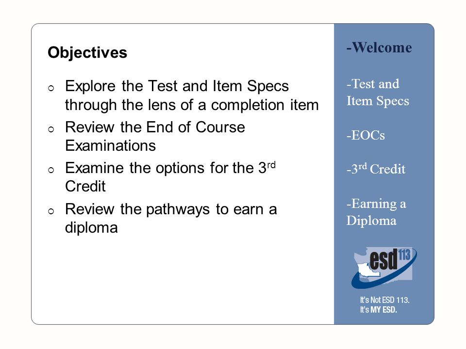 Theorems -Welcome -Test and Item Specs -EOCs -3 rd Credit -Earning a Diploma Look at pages 24-26 in Geometry Talk with a partner about the theorems your students are expected to know and/or use