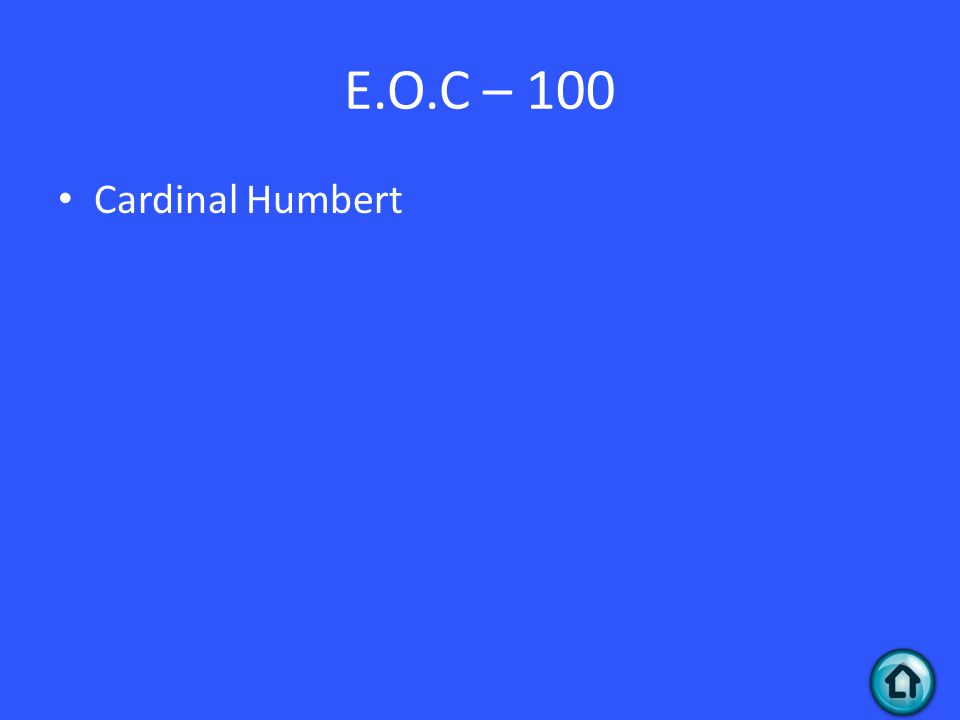 E.O.C – 100 Cardinal Humbert