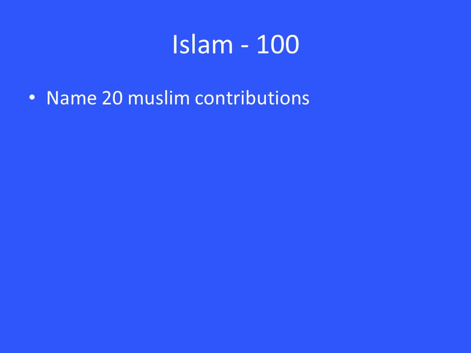 Islam - 100 Name 20 muslim contributions