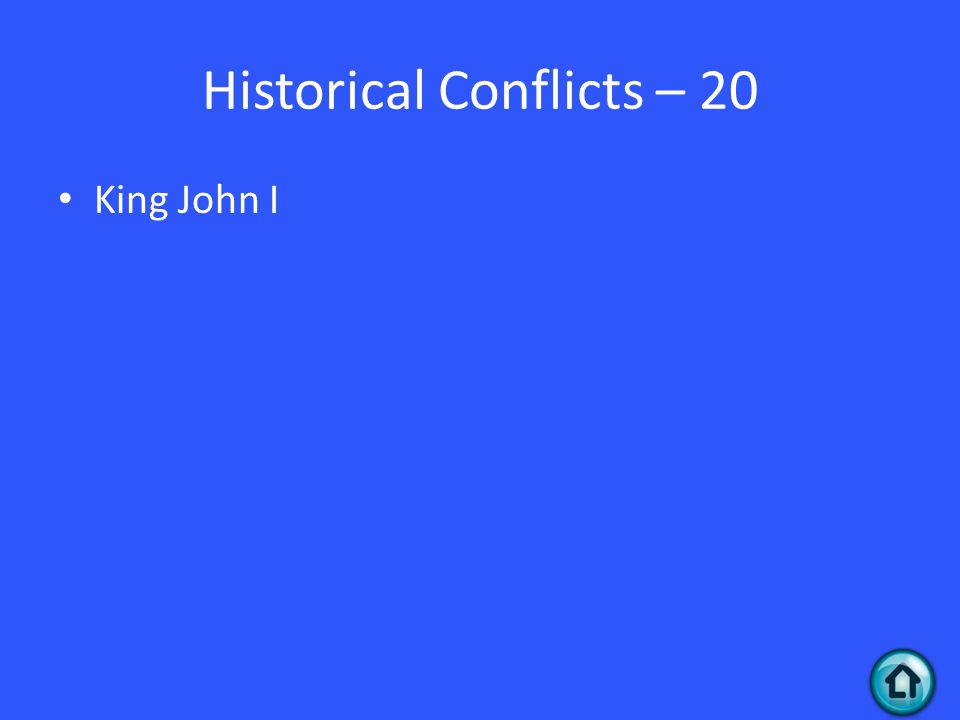 Historical Conflicts – 20 King John I