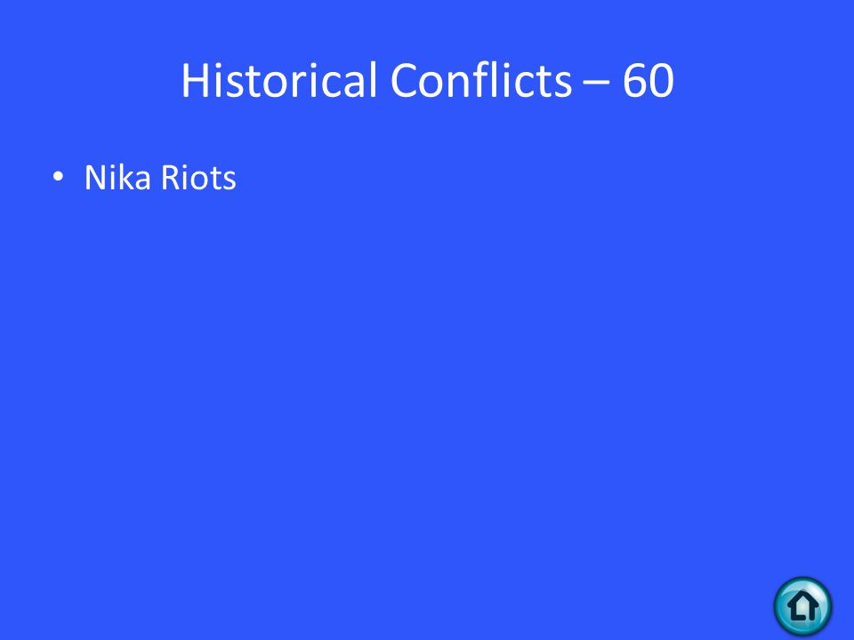 Historical Conflicts – 60 Nika Riots