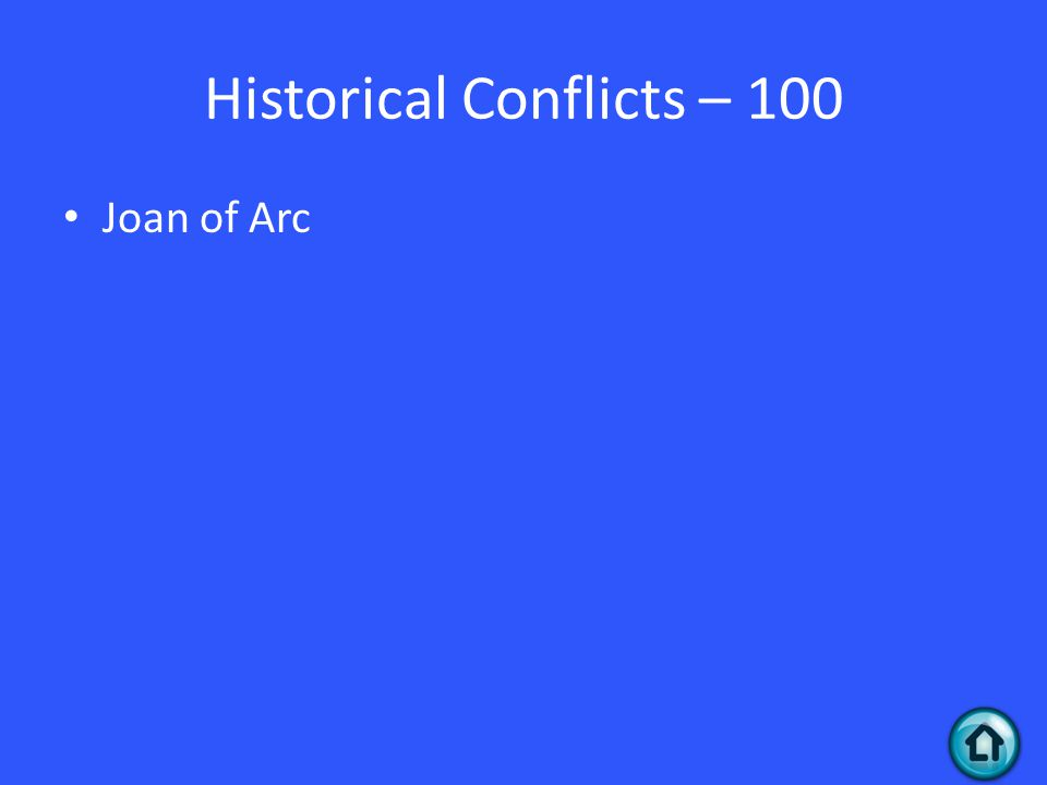 Historical Conflicts – 100 Joan of Arc