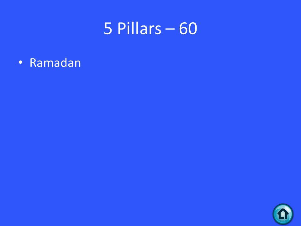 5 Pillars – 60 Ramadan