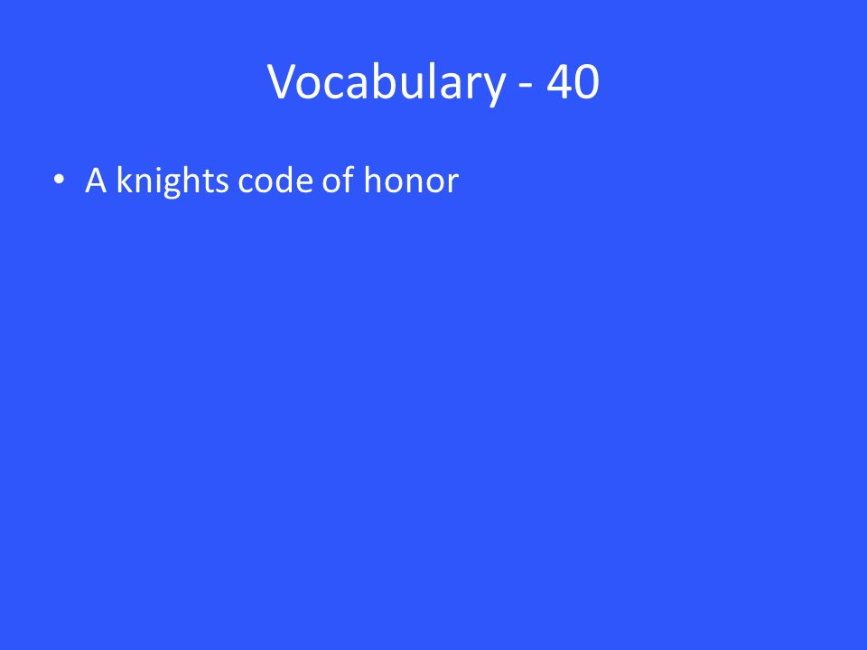 Vocabulary - 40 A knights code of honor