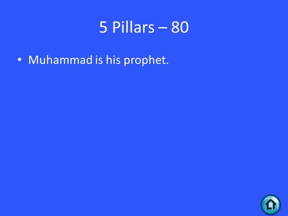 5 Pillars – 80 Muhammad is his prophet.
