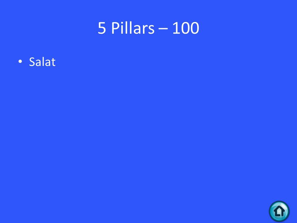 5 Pillars – 100 Salat