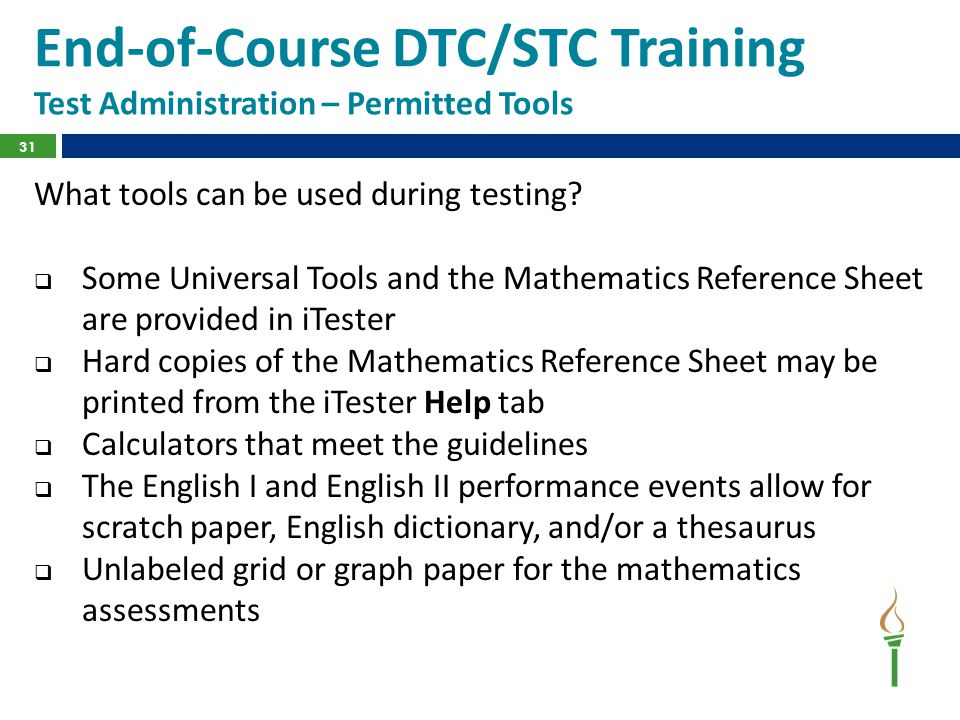 End-of-Course DTC/STC Training Test Administration – Permitted Tools What tools can be used during testing?  Some Universal Tools and the Mathematics
