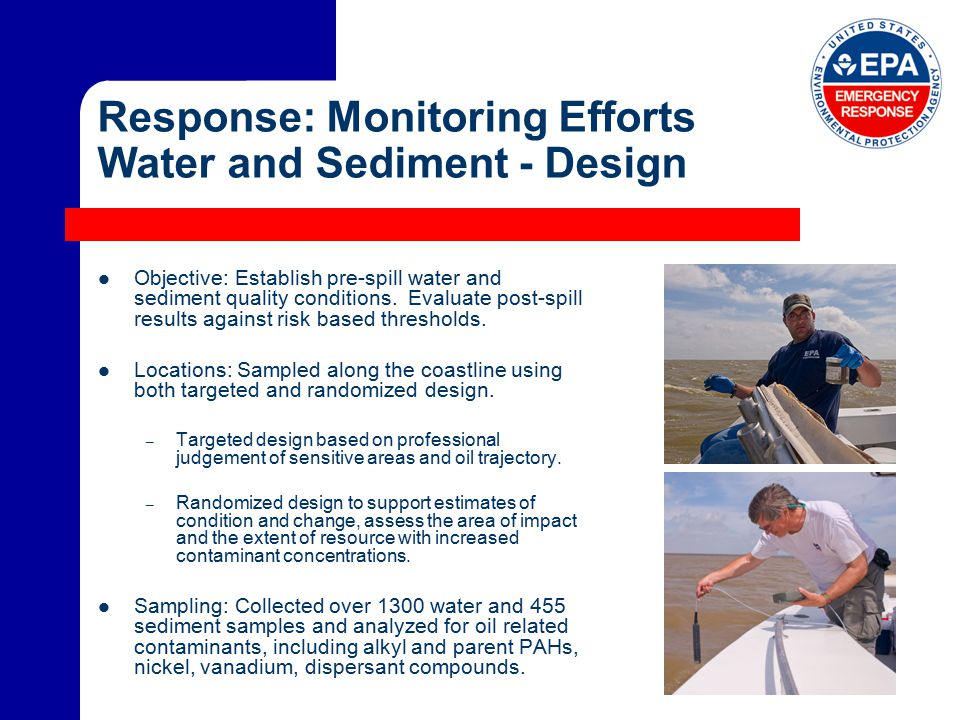 Response: Monitoring Efforts Water and Sediment - Design Objective: Establish pre-spill water and sediment quality conditions.
