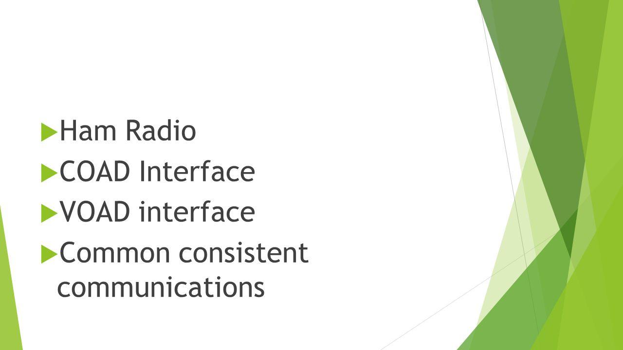  Ham Radio  COAD Interface  VOAD interface  Common consistent communications