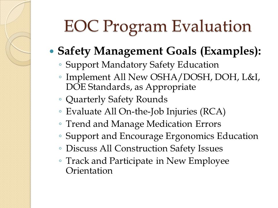 EOC Program Evaluation Equipment Management Accomplishments ◦ PMs Completed On Time ◦ Biomed PMs Completed On Time (Contracted) ◦ Demonstrated Staff knowledge of What To Do With Defective Equipment ◦ Blood Bank Refrigerator Alarm Working Properly ◦ All Call LightsAre Tested ◦ All Bed Brakes and Side Rails PMed Annually ◦ All Wheelchairs are PMed Routinely