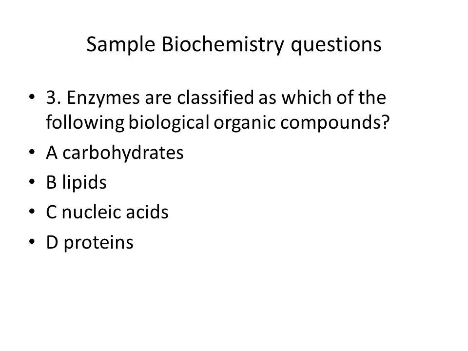 Sample Biochemistry questions 4.