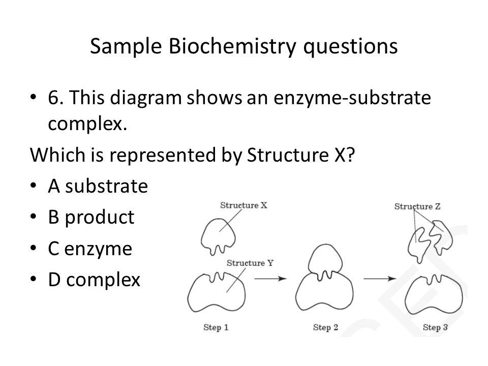 Sample Biochemistry questions 7.