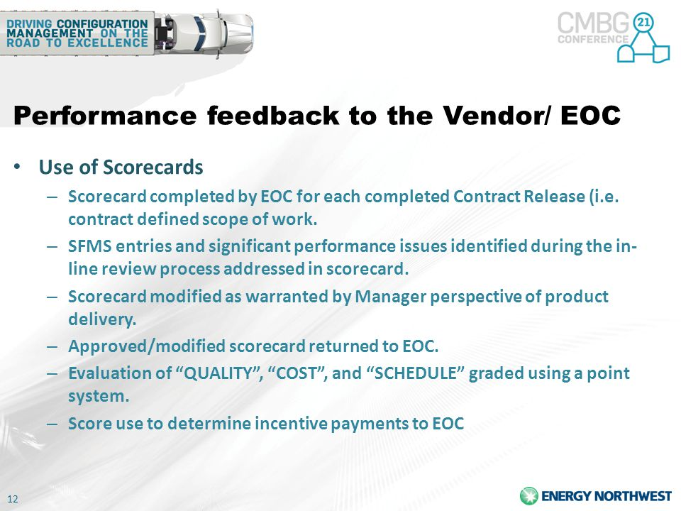 13 Performance feedback to the Vendor/ EOC Engineer of Choice (EOC) Performance Reporting – EOC Performance reported at periodic Senior Manager – Design Engineering Face-to-Face Meetings.