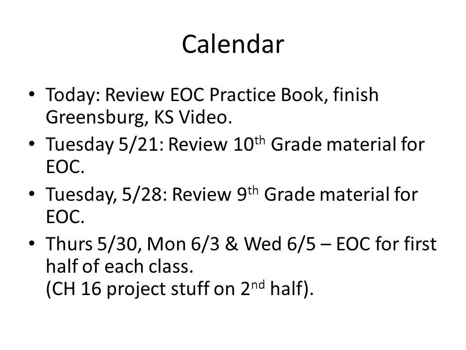 Calendar Today: Review EOC Practice Book, finish Greensburg, KS Video.
