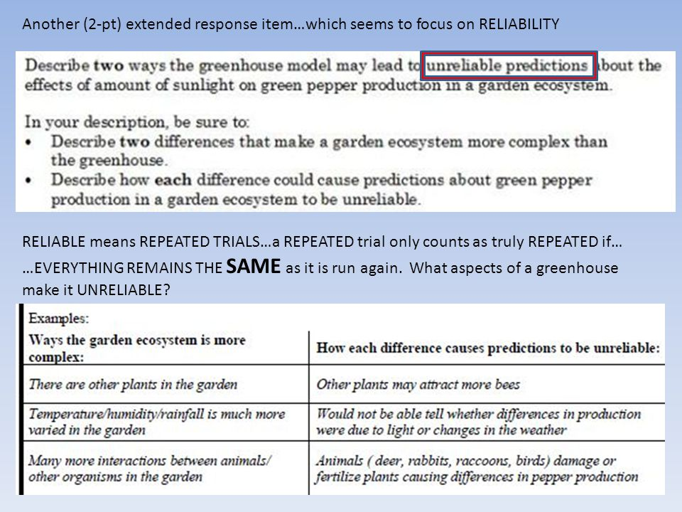 Another (2-pt) extended response item…which seems to focus on RELIABILITY RELIABLE means REPEATED TRIALS…a REPEATED trial only counts as truly REPEATE
