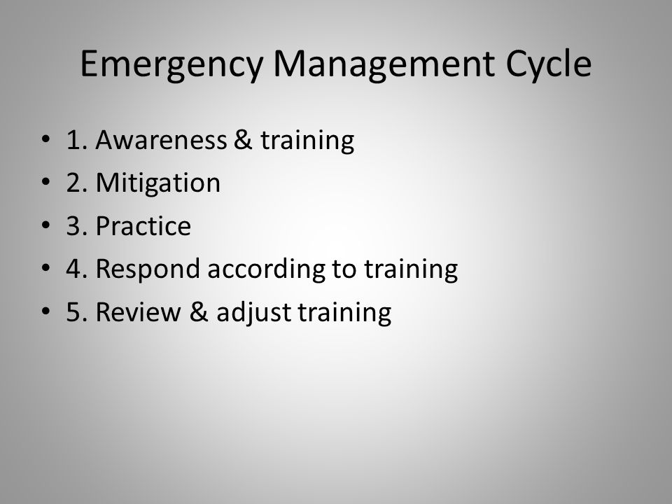 Emergency Management Cycle 1. Awareness & training 2.