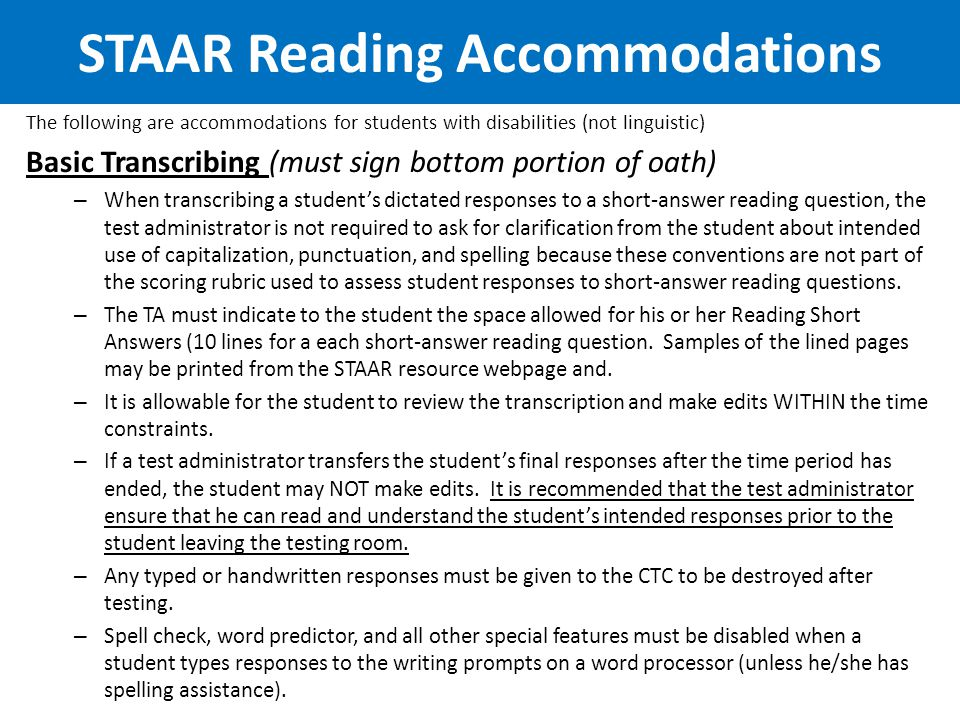 The following are accommodations for students with disabilities (not linguistic) Basic Transcribing (must sign bottom portion of oath) – When transcri