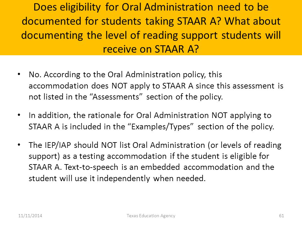 Does eligibility for Oral Administration need to be documented for students taking STAAR A? What about documenting the level of reading support studen