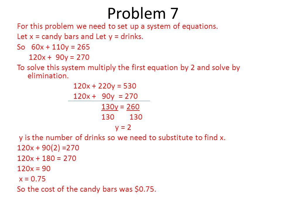 For this problem we need to set up a system of equations.