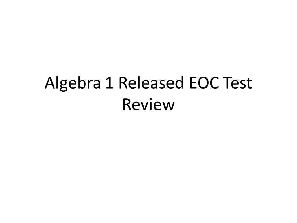 Algebra 1 Released EOC Test Review