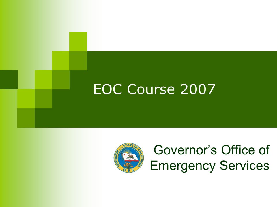 EOC Course 2007 Governor's Office of Emergency Services